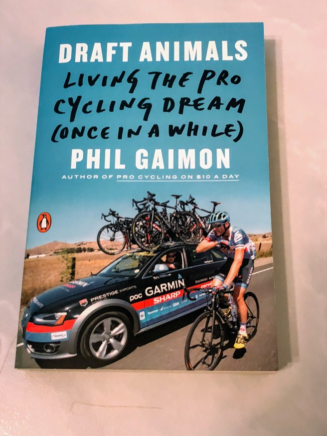 Draft Animals (Living the Pro Cycling Dream (Once in a While), by Phil Gaimon